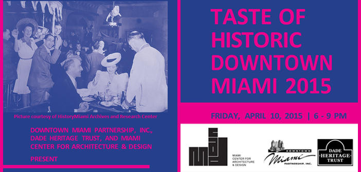 Taste of Historic Downtown: A unique peek into the history of Miami's architectural Heritage.