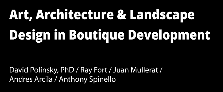 Art, Architecture & Landscape Design in Boutique Development