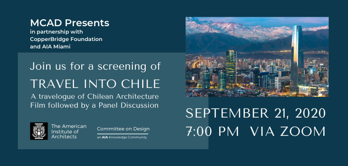 MCAD Presents in partnership with CopperBridge Foundation and AIA Miami - Travel to Chile: A Travelogue of Chilean Architecture.