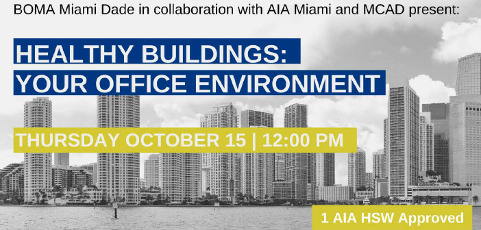 BOMA Miami Dade in Collaboration with AIA Miami and MCAD present Healthy Buildings: Your office Environment
