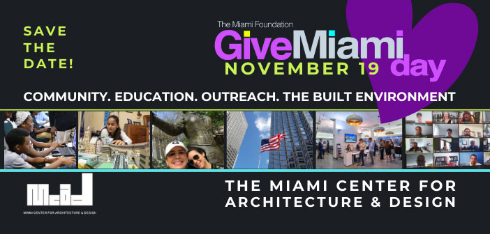 SAVE THE DATE! Support the Miami Center for Architecture & Design on Give Miami Day