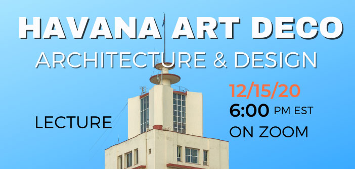 Havana Art Deco Architecture and Design presented by Copperbridge Foundation