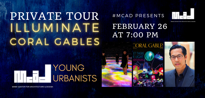 CANCELLED: #MCAD Presents: Illuminate Coral Gables Private Tour