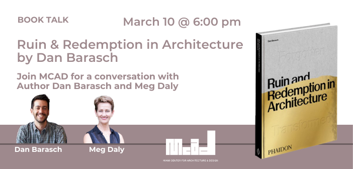MCAD Book Talks: Ruin and Redemption in Architecture by Dan Barasch