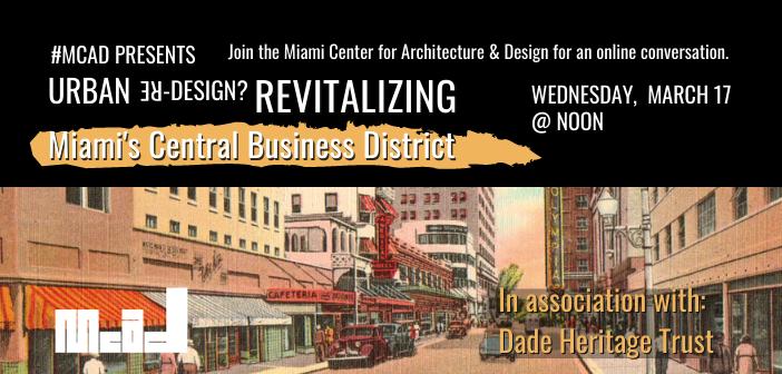 MCAD presents Urban Re-Design? Revitalizing Miami's Central Business District