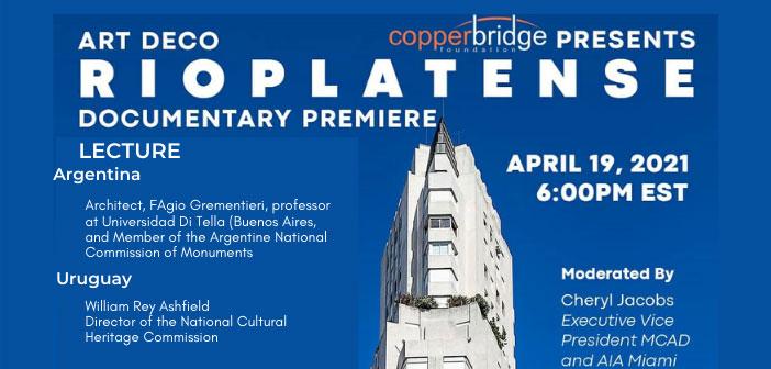 Art Deco Rioplatense Documentary Premiere presented by Copperbridge Foundation