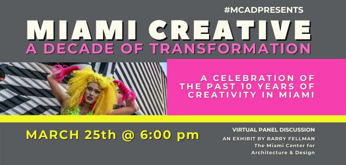 Miami Creative Exhibition – A Decade of Transformation - Panel Discussion