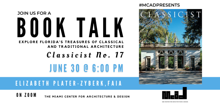 """MCAD Book Talks: """"Classicist No. 17""""   Explore Florida's Treasures of Classical and Traditional Architecture"""